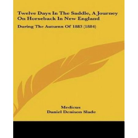 Twelve Days in the Saddle, a Journey on Horseback in New England: During the Autumn of 1883 (1884) - image 1 de 1