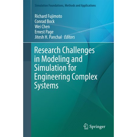 Research Challenges in Modeling and Simulation for Engineering Complex Systems -