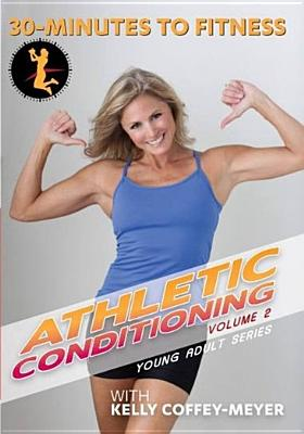 30 Minutes to Fitness: Athletic Conditioning Volume 2 with Kelly Coffey-Meyer (DVD) by BayView