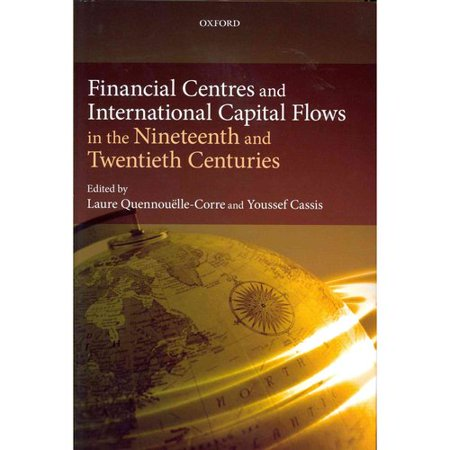 Financial Centres And International Capital Flows In The Nineteenth And Twentieth Centuries