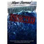 Marc Stevens' Government: Indicted - eBook