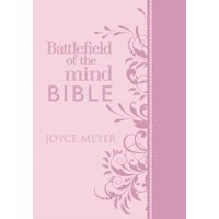 Battlefield of the Mind Bible : Renew Your Mind Through the Power of God's Word