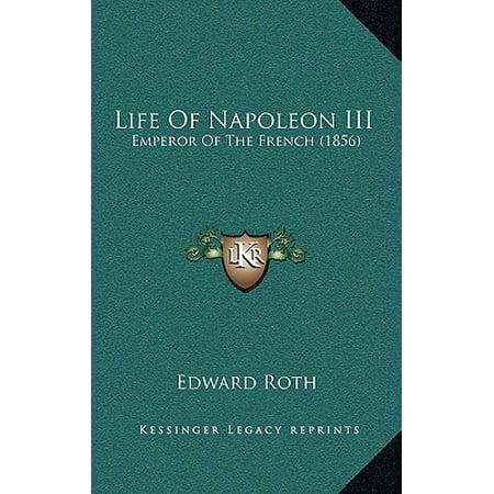 Life of Napoleon III : Emperor of the French (1856)