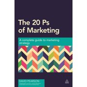 The 20 PS of Marketing : A Complete Guide to Marketing Strategy