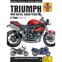 Triumph Sprint, Speed Triple and Tiger, 2005-2015 Haynes Repair Manual : Special Edition versions, 94 & 94R Speed Triples included