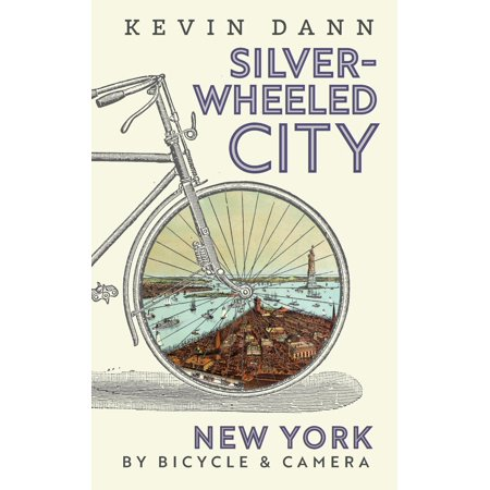 Silver-Wheeled City: New York By Bicycle & Camera (Silver City Mall)