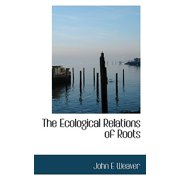 The Ecological Relations of Roots