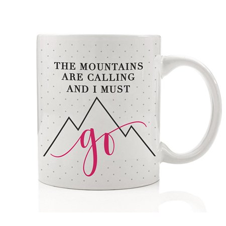 The Mountains Are Calling And I Must Go Coffee Mug Gift Idea for Mountain Climber Mountaineer Climb Rock Climbing Outdoor Nature Hiking Camping 11oz Ceramic Tea Cup by Digibuddha