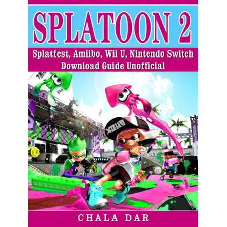 Splatoon 2 Splatfest, Amiibo, Wii U, Nintendo Switch, Download Guide  Unofficial - eBook