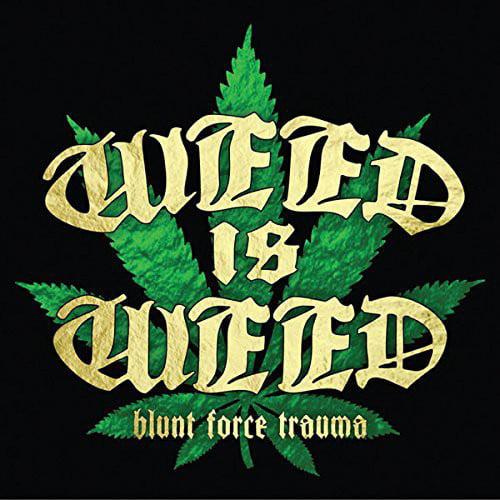 Weed Is Weed - Blunt Force Trauma [CD]
