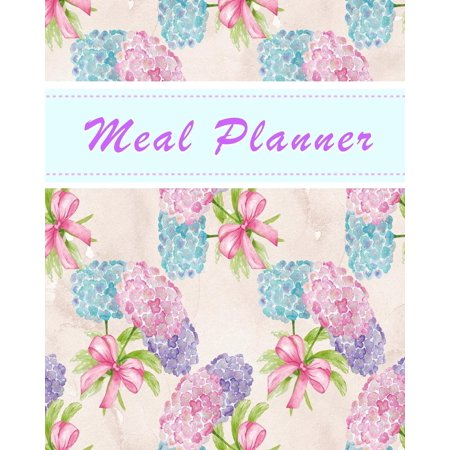 Meal Planner: Weekly Menu Planner with Grocery List and Notes Section - Hydrangea Flowers Cover (Paperback) (Hydrangea Note)