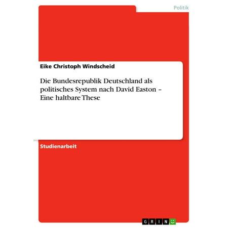 Die Bundesrepublik Deutschland als politisches System nach David Easton - Eine haltbare These -