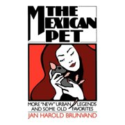 "The Mexican Pet : More ""new"" Urban Legends and Some Old Favorites (Paperback)"