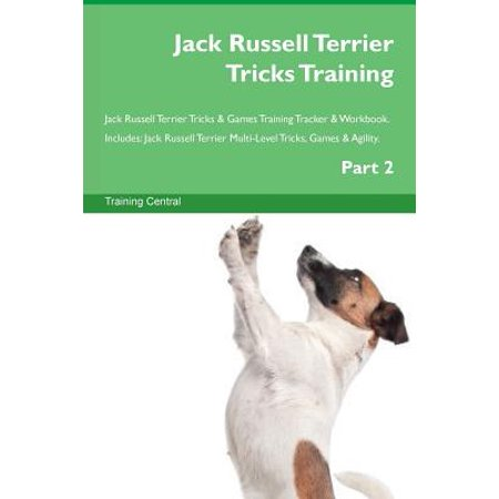 Jack Russell Terrier Tricks Training Jack Russell Terrier Tricks & Games Training Tracker & Workbook. Includes