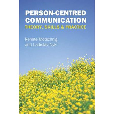 Person-Centred Communication: Theory, Skills And Practice -