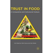 Trust in Food : A Comparative and Institutional Analysis (Hardcover)