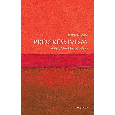 Progressivism: A Very Short Introduction