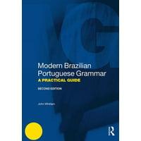 Modern Brazilian Portuguese Grammar : A Practical Guide