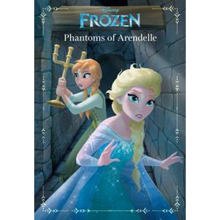Frozen: Anna & Elsa: Phantoms of Arendelle - eBook - Arendelle Frozen