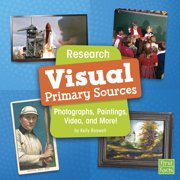 Primary Source Pro: Research Visual Primary Sources: Photographs, Paintings, Video, and More! (Hardcover)