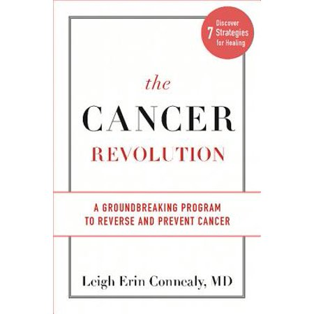 The Cancer Revolution : A Groundbreaking Program to Reverse and Prevent