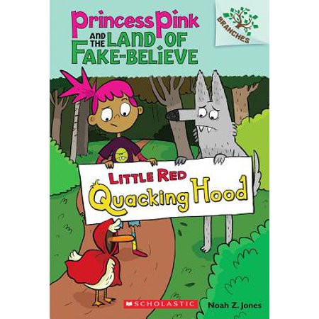 Little Red Quacking Hood: A Branches Book (Princess Pink and the Land of Fake-Believe (Two In The Pink Two In The Stink)
