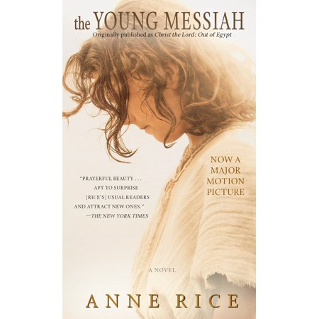 The Young Messiah (Movie tie-in) (originally published as Christ the Lord: Out of Egypt) : A Novel