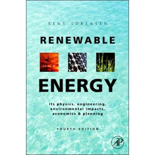 Renewable Energy: Physics, Engineering, Environmental Impacts, Economics & Planning