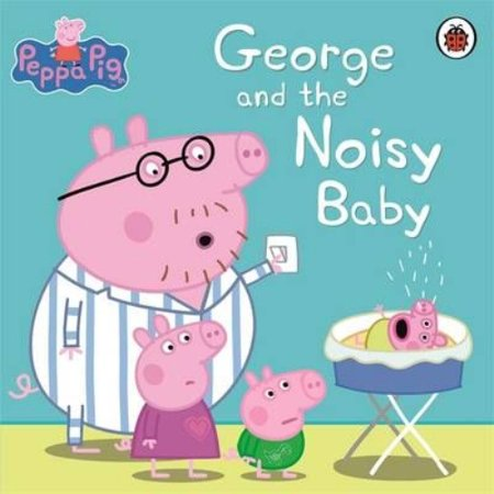 Peppa Pig: George and the Noisy Baby (Paperback)