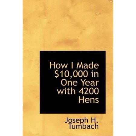 How I Made $10,000 in One Year With 4200 Hens - image 1 of 1