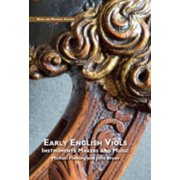 Early English Viols: Instruments, Makers and Music - eBook