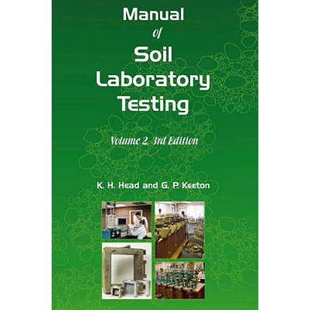 Manual of Soil Laboratory Testing. Vol. 2, Permeability, Shear Strength and Compressibility (Testing Lab)