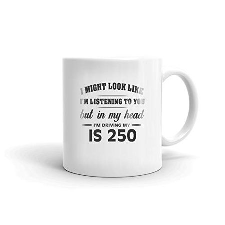 250 Ceramic (I'm Driving My LEXUS IS 250 Coffee Tea Ceramic Mug Office Work Cup Gift 11 oz )