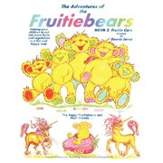 The Adventures of the Fruitiebears : Book 2 Fruitiecars