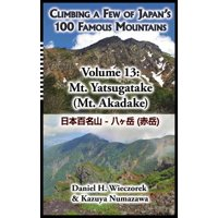 Climbing a Few of Japan's 100 Famous Mountains - Volume 13 : Mt. Yatsugatake (Mt. Akadake)