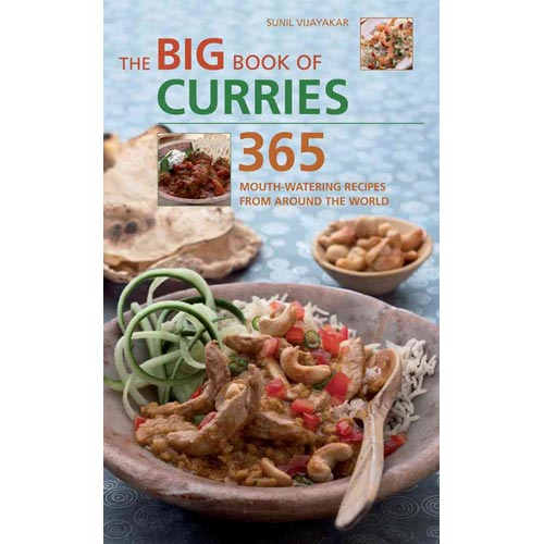 The Big Book of Curries: 365 Mouth-Watering Recipes from Around the World