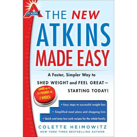 The New Atkins Made Easy  A Faster  Simpler Way To Shed Weight And Feel Great   Starting Today