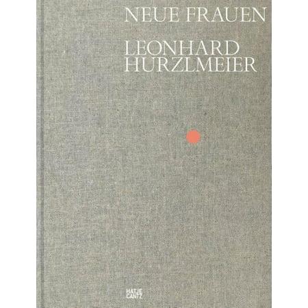 Leonhard Hurzlmeier: Neue Frauen (Hardcover) (Schildpatt Brille Frauen)