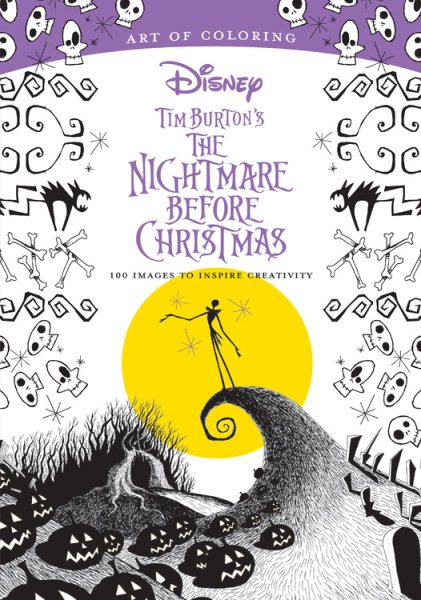 Art of Coloring: Tim Burton's the Nightmare Before Christmas: 100 IMages to Inspire... by Disney Pr