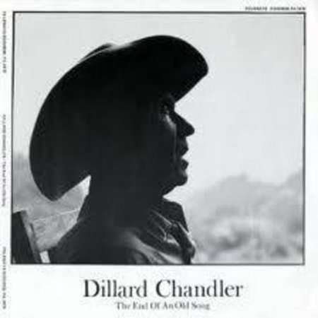 Chandler  Dillard   End Of An Old Song  Vinyl