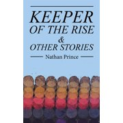 Keeper of the Rise: & Other Stories (Paperback)