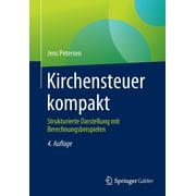 Kirchensteuer Kompakt: Strukturierte Darstellung Mit Berechnungsbeispielen (Paperback)
