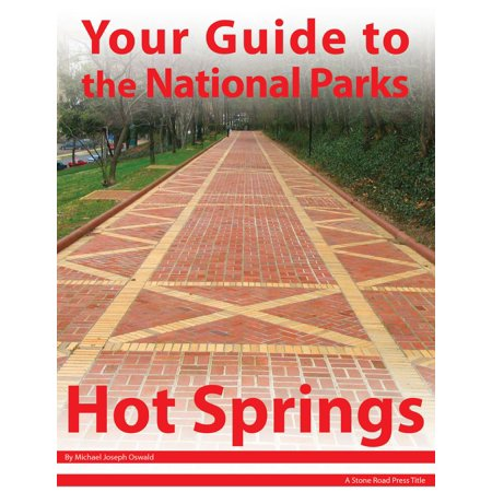 Your Guide to Hot Springs National Park - eBook