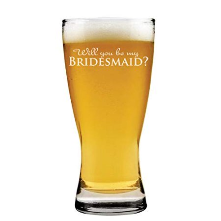 15 oz Beer Pilsner Glass Will You Be My Bridesmaid