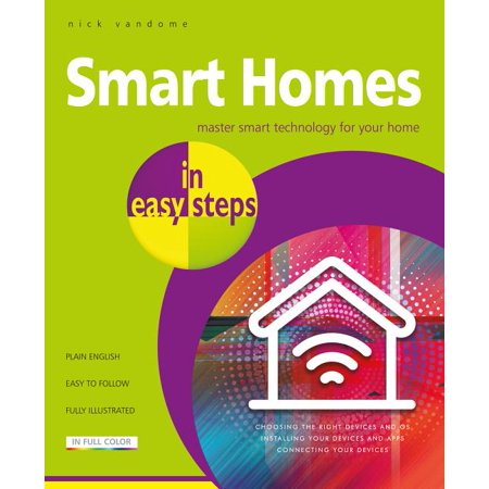 In Easy Steps: Smart Homes in Easy Steps: Master Smart Technology for Your Home (Paperback)