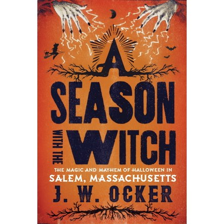 Salem Town Halloween (A Season with the Witch : The Magic and Mayhem of Halloween in Salem,)