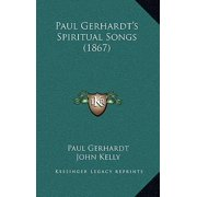 Paul Gerhardt's Spiritual Songs (1867)