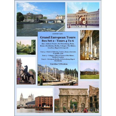 Grand European Tours Box Set 2 – Tours 4 To 6 (Inc. visits to Venice, St. Petersburg, Paris, Rome, Stockholm, Berlin, Cologne, The Rhine, London, Riga & Liverpool) - (Top 10 Places To Visit In Berlin)