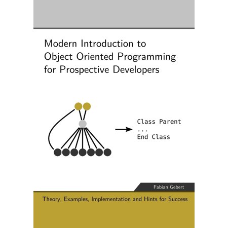 Modern Introduction to Object Oriented Programming for Prospective Developers -