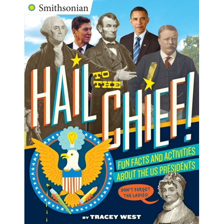 Hail to the Chief! : Fun Facts and Activities About the US Presidents